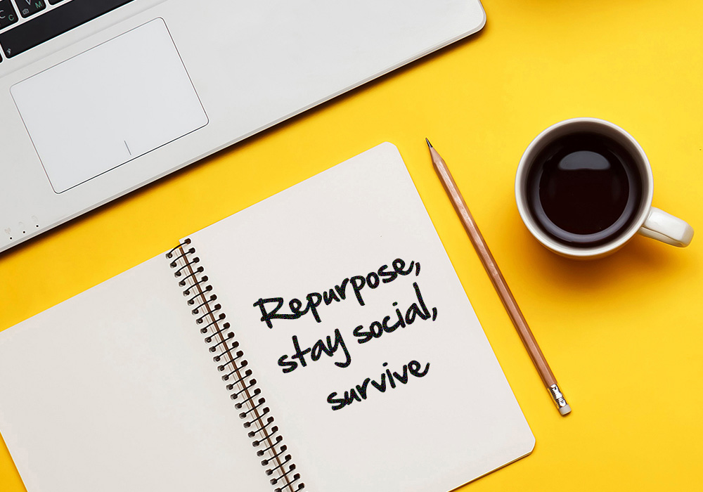 Repurpose, stay social, survive